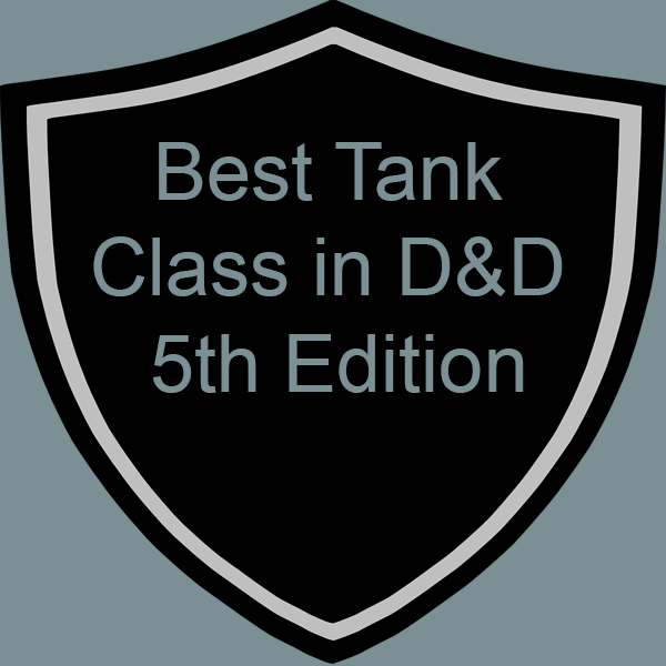 Best Tank Class in D&D 5th Edition - RPG Guide