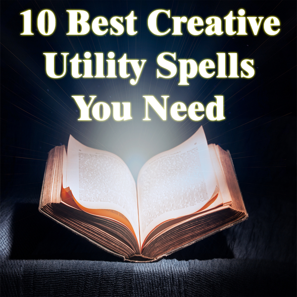 10 Best Creative Utility Spells You Need
